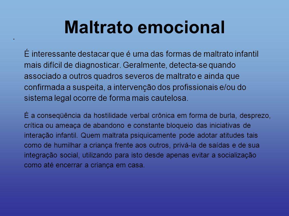 Maltrato emocional É interessante destacar que é uma das formas de maltrato infantil mais difícil de diagnosticar. Geralmente, detecta-se quando assoc