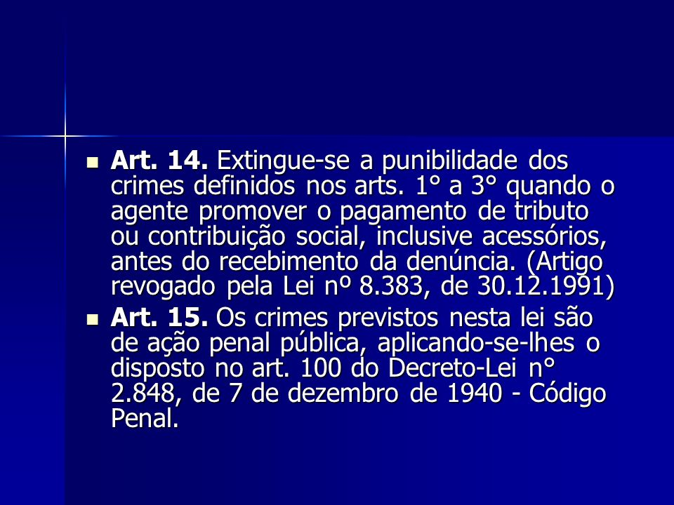 Art.14. Extingue-se a punibilidade dos crimes definidos nos arts.