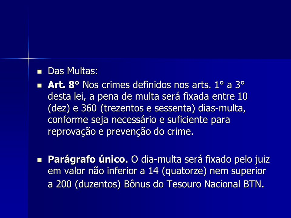 Das Multas: Das Multas: Art.8° Nos crimes definidos nos arts.