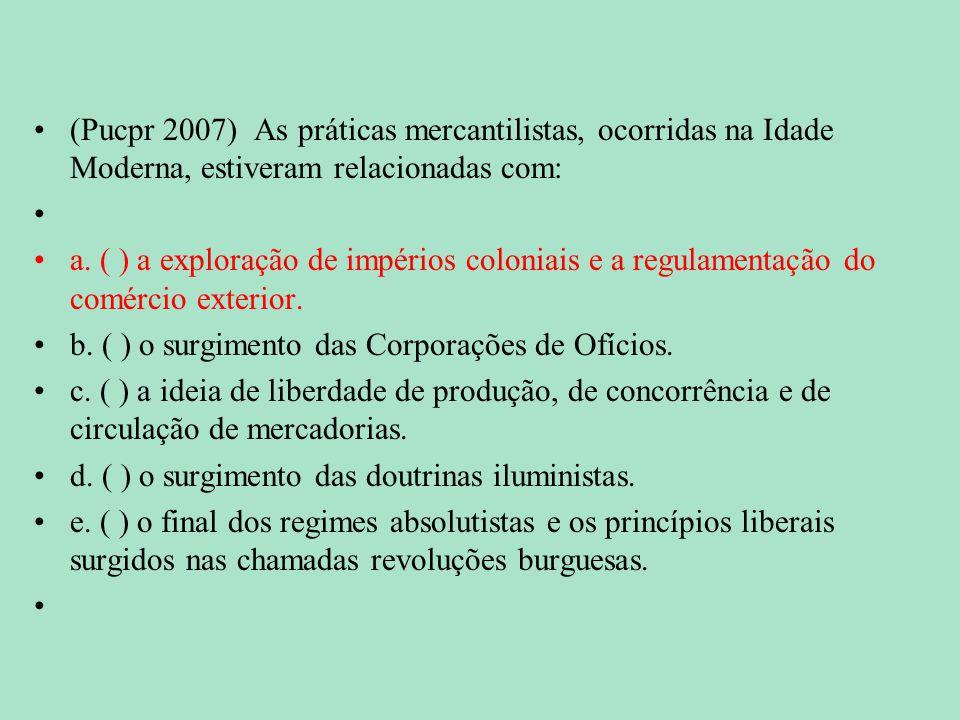 (Puc-rio 2006) Em 1688-1689, a sociedade inglesa vivenciou o episódio então denominado de Revolução Gloriosa.