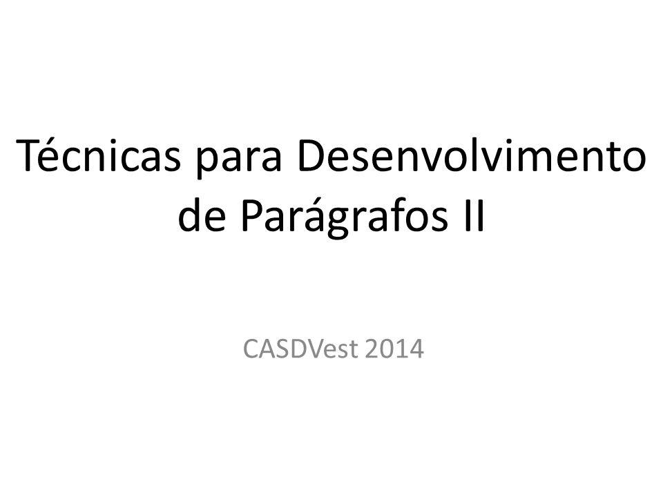 Técnicas para Desenvolvimento de Parágrafos II CASDVest 2014