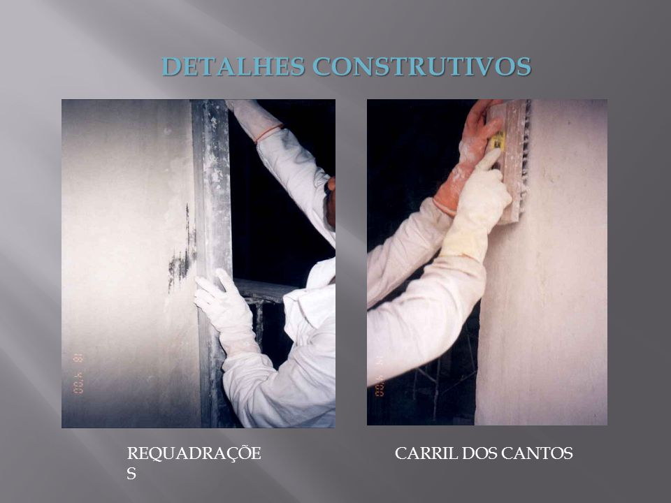 DETALHES CONSTRUTIVOS REQUADRAÇÕE S CARRIL DOS CANTOS