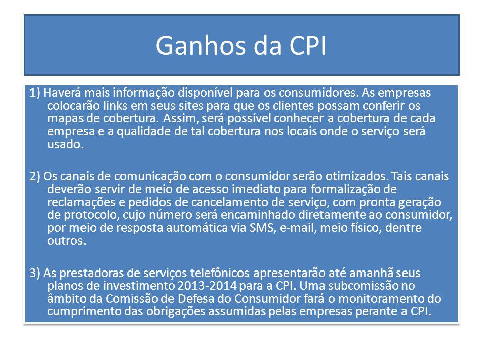 Ganhos da CPI A Comissão Parlamentar de Inquérito da Telefonia conquistou importantes avanços para os consumidores amazonenses. Por meio da assinatura