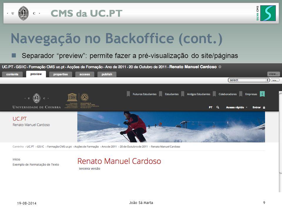 João Sá Marta9 19-08-2014 Navegação no Backoffice (cont.) Separador preview : permite fazer a pré-visualização do site/páginas