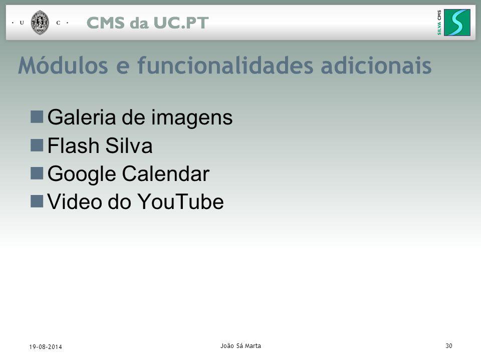 João Sá Marta30 19-08-2014 Módulos e funcionalidades adicionais Galeria de imagens Flash Silva Google Calendar Video do YouTube