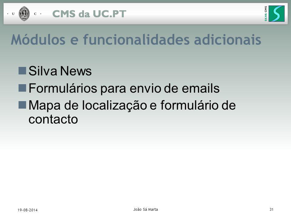 João Sá Marta31 19-08-2014 Módulos e funcionalidades adicionais Silva News Formulários para envio de emails Mapa de localização e formulário de contacto