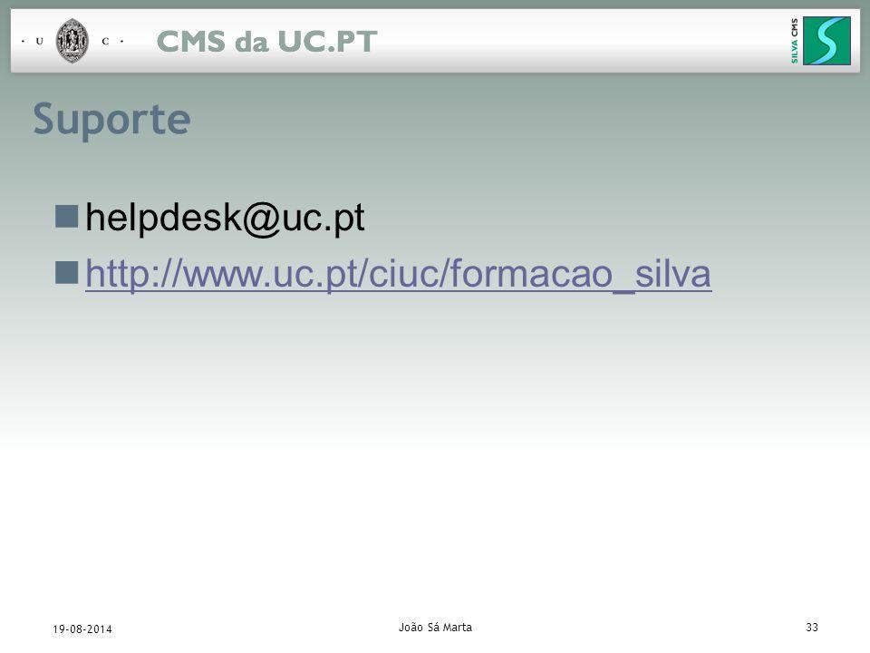 João Sá Marta33 19-08-2014 Suporte helpdesk@uc.pt http://www.uc.pt/ciuc/formacao_silva