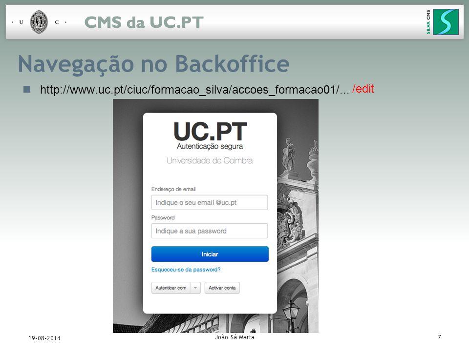 João Sá Marta8 19-08-2014 Navegação no Backoffice (cont.) Separador contents : mostra a estrutura e conteúdos do site