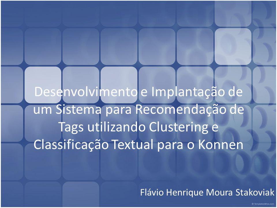 Resultados (cont.) Melhores recomendações: – data, analysis, human/large, method/case, visual Tempo de execução muito alto Usuário web quer tempo de resposta baixo
