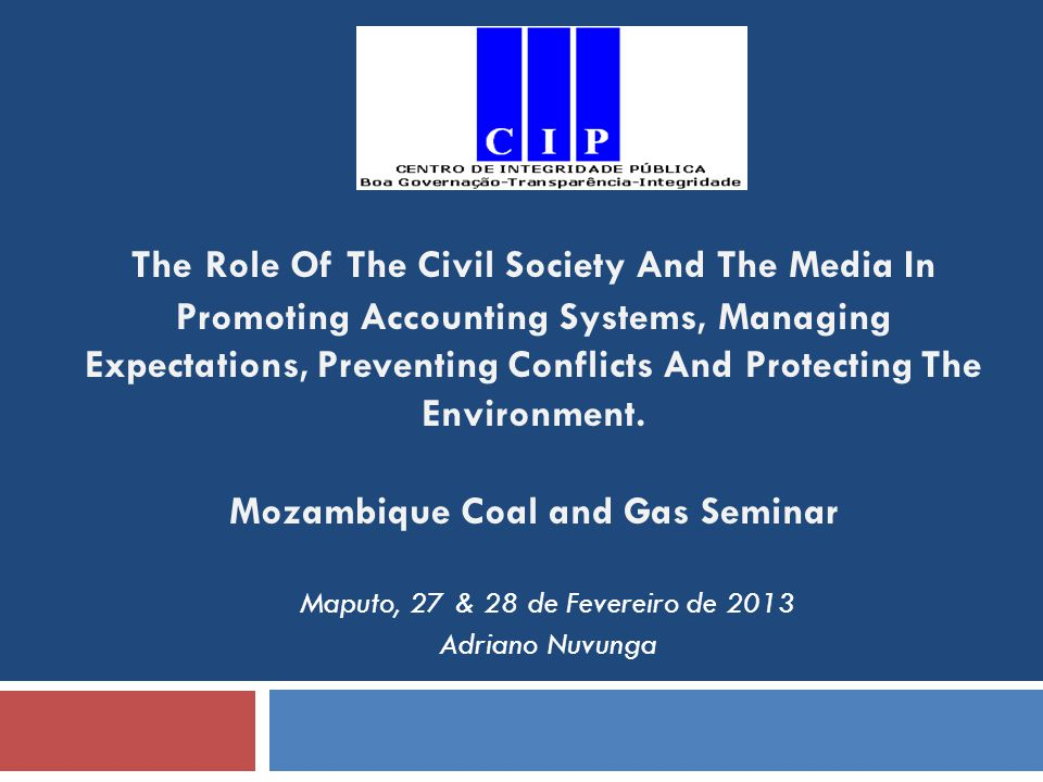 The Role Of The Civil Society And The Media In Promoting Accounting Systems, Managing Expectations, Preventing Conflicts And Protecting The Environmen