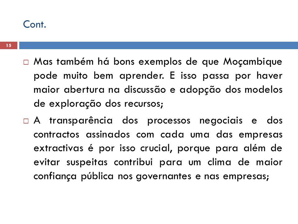 Cont.  Mas também há bons exemplos de que Moçambique pode muito bem aprender.