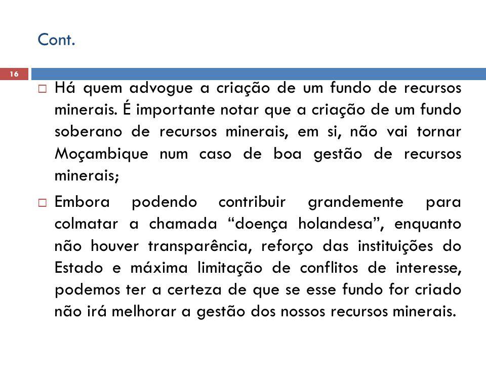 Cont.  Há quem advogue a criação de um fundo de recursos minerais.