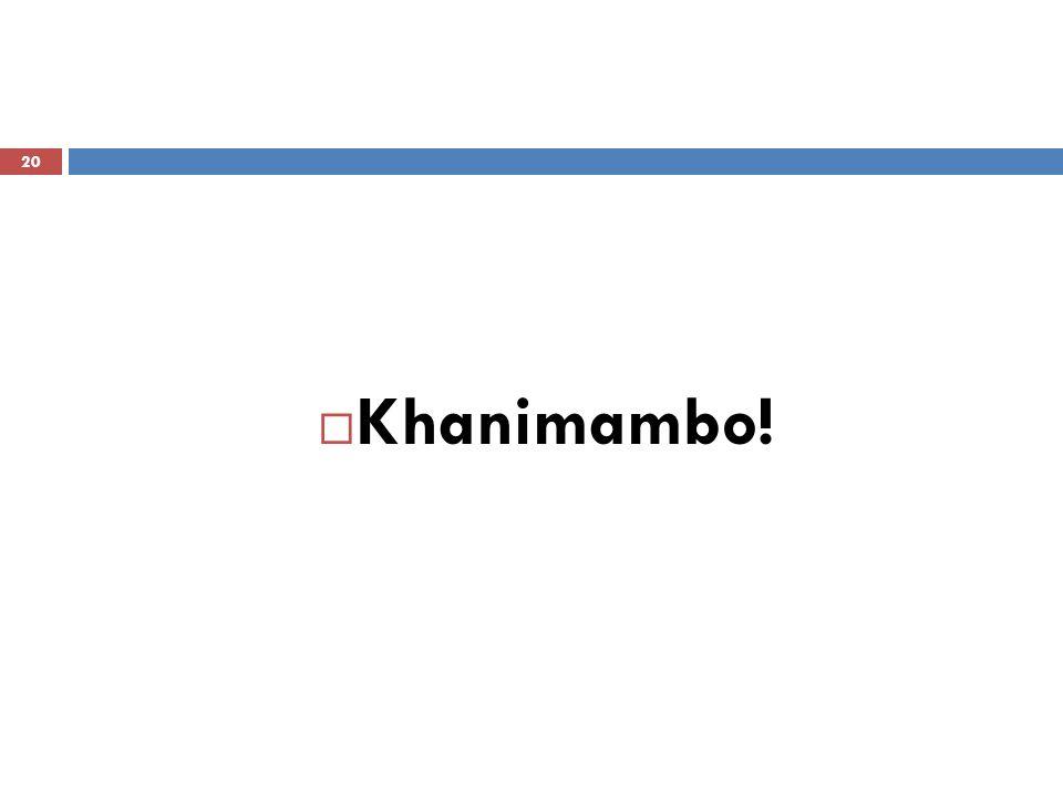 Khanimambo! 20
