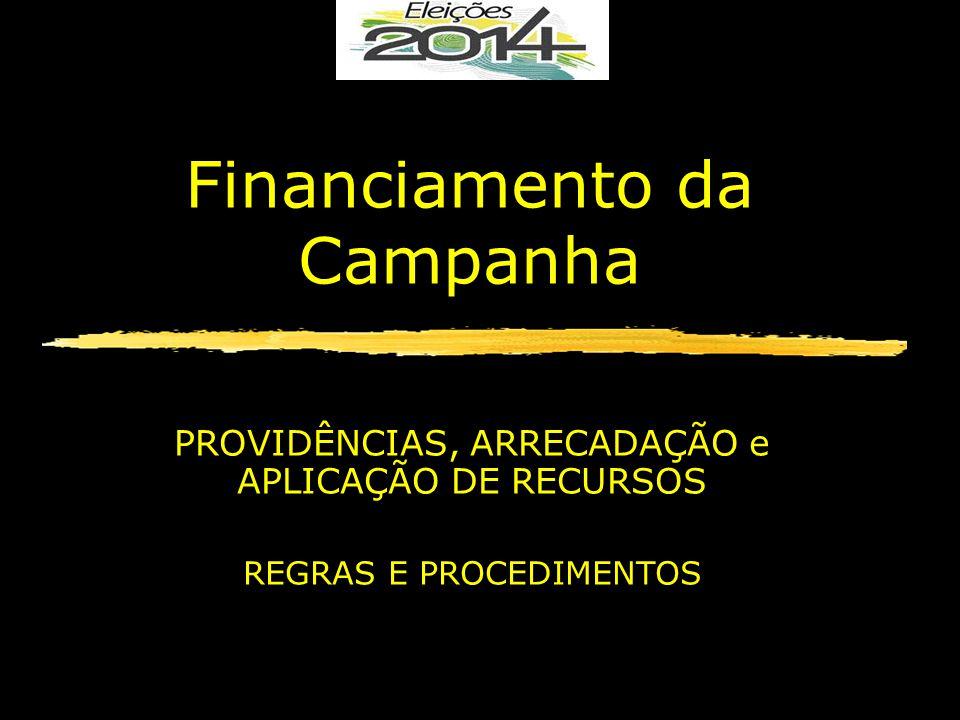 Financiamento da Campanha PROVIDÊNCIAS, ARRECADAÇÃO e APLICAÇÃO DE RECURSOS REGRAS E PROCEDIMENTOS