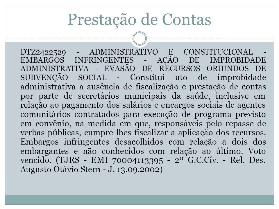 Prestação de Contas DTZ2422529 - ADMINISTRATIVO E CONSTITUCIONAL - EMBARGOS INFRINGENTES - AÇÃO DE IMPROBIDADE ADMINISTRATIVA - EVASÃO DE RECURSOS ORI