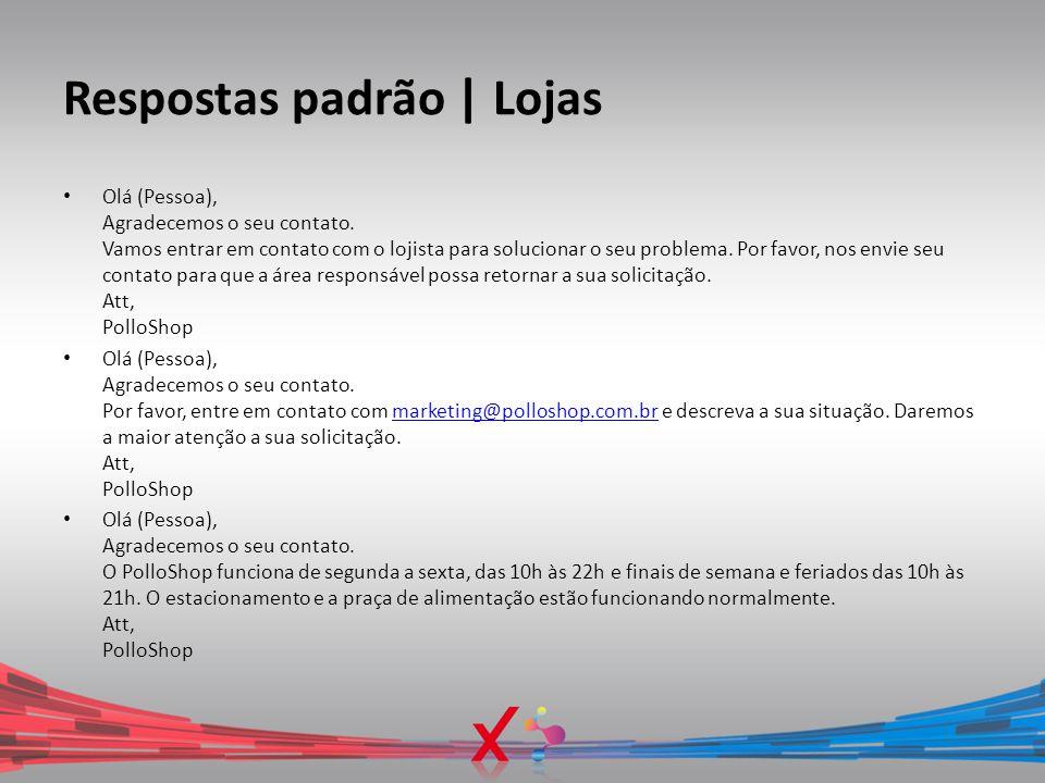 Respostas padrão   Lojas Olá (Pessoa), Agradecemos o seu contato. Vamos entrar em contato com o lojista para solucionar o seu problema. Por favor, nos