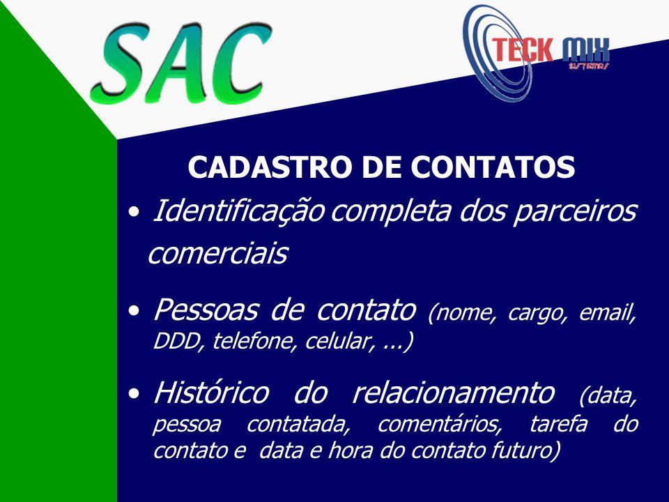 O SAC é um sistema que lhe ajudará no acompanhamento dos seus negócios, gerenciando seu relacionamento com seus parceiros comerciais: clientes, fornec