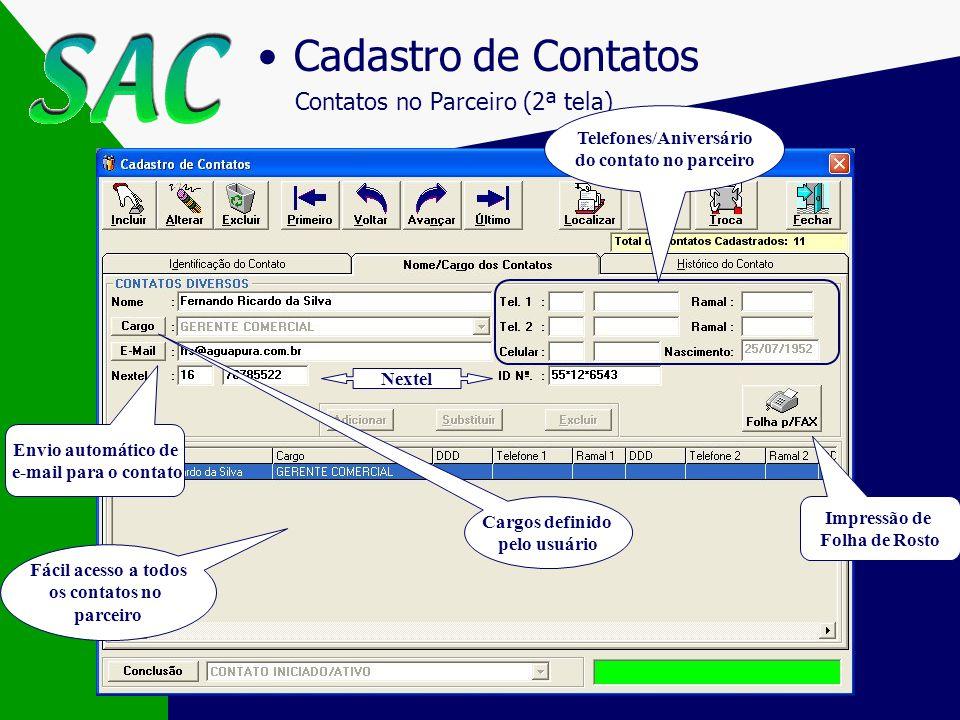 Cadastro de Contatos Identificação (1ª tela) Acesso ao Site do contato Visualização da conclusão Tipo definido pelo usuário (Segmentos de Mercado)