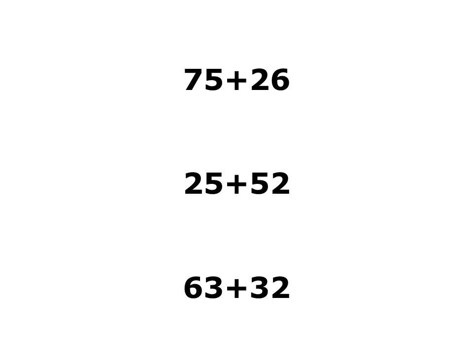 75+26 25+52 63+32