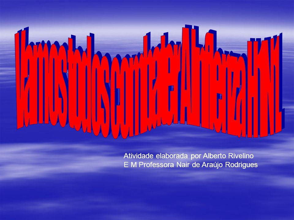 Atividade elaborada por Alberto Rivelino E M Professora Nair de Araújo Rodrigues