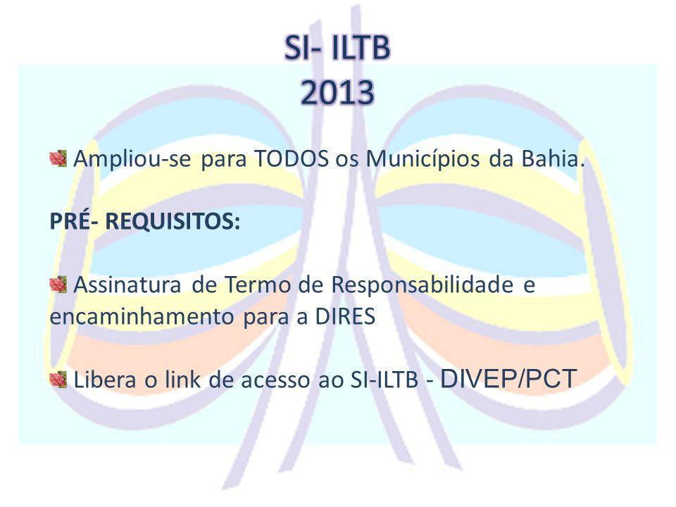 Ampliou-se para TODOS os Municípios da Bahia. PRÉ- REQUISITOS: Assinatura de Termo de Responsabilidade e encaminhamento para a DIRES Libera o link de