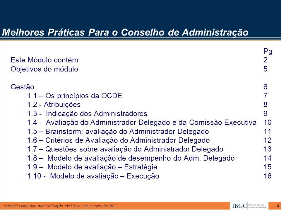 Material elaborado para utilização exclusiva nos cursos do IBGC. 33 Pg Este Módulo contém2 Objetivos do módulo5 Gestão6 1.1 – Os princípios da OCDE7 1