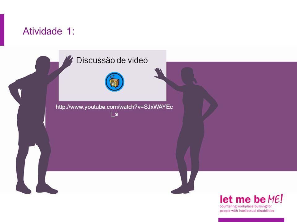 Atividade 1: Discussão de video http://www.youtube.com/watch v=SJxWAYEc l_s