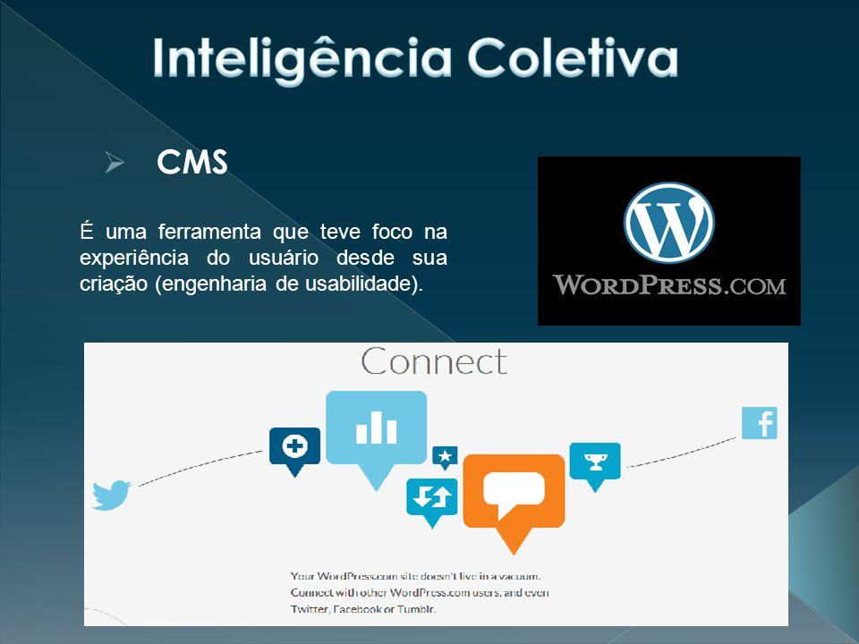  CMS É uma ferramenta que teve foco na experiência do usuário desde sua criação (engenharia de usabilidade).