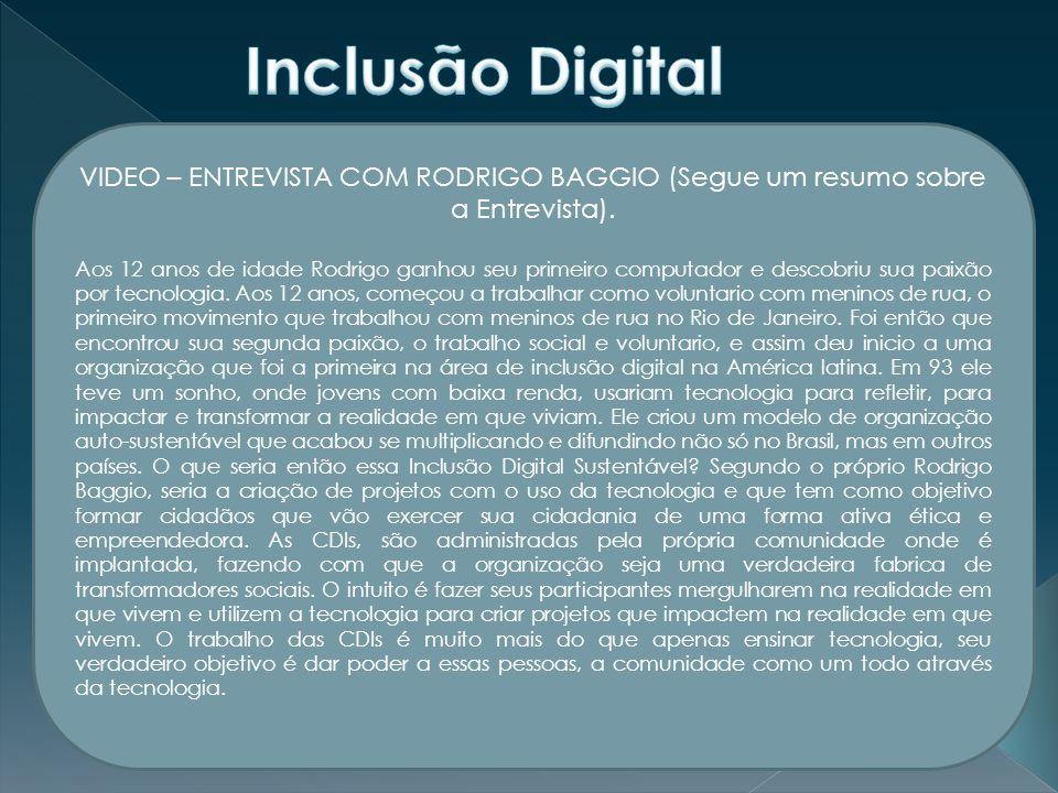 VIDEO – ENTREVISTA COM RODRIGO BAGGIO (Segue um resumo sobre a Entrevista).