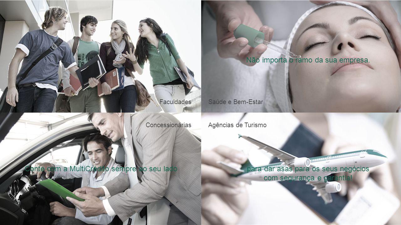 Agências de TurismoConcessionárias Saúde e Bem-Estar Não importa o ramo da sua empresa. Conte com a MultiCrédito sempre ao seu ladopara dar asas para