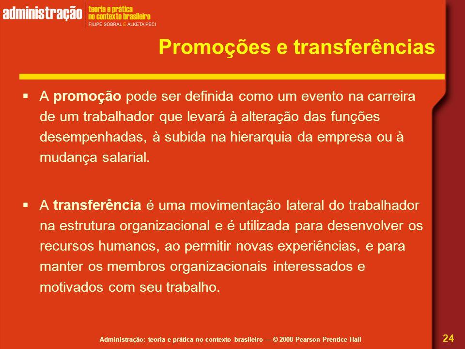 Administração: teoria e prática no contexto brasileiro — © 2008 Pearson Prentice Hall Promoções e transferências  A promoção pode ser definida como u