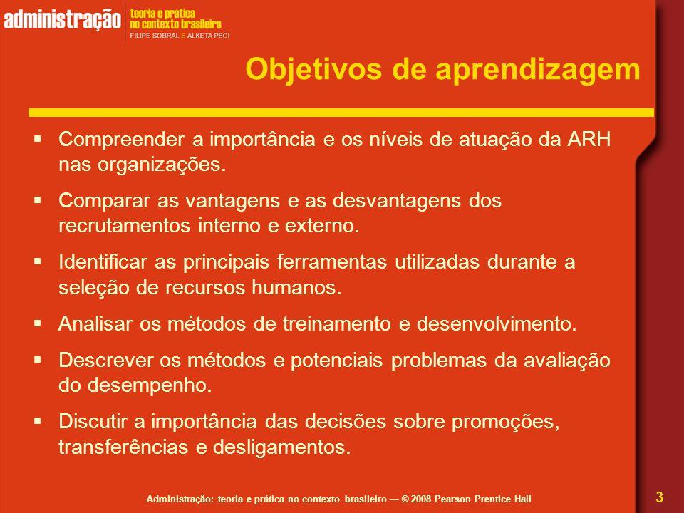 Administração: teoria e prática no contexto brasileiro — © 2008 Pearson Prentice Hall Objetivos de aprendizagem  Compreender a importância e os nívei