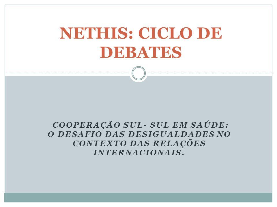 COOPERAÇÃO SUL- SUL EM SAÚDE: O DESAFIO DAS DESIGUALDADES NO CONTEXTO DAS RELAÇÕES INTERNACIONAIS.