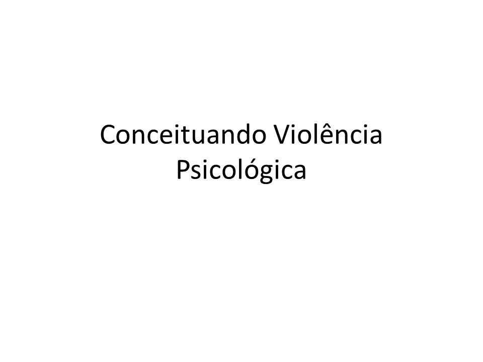 Conceituando Violência Psicológica