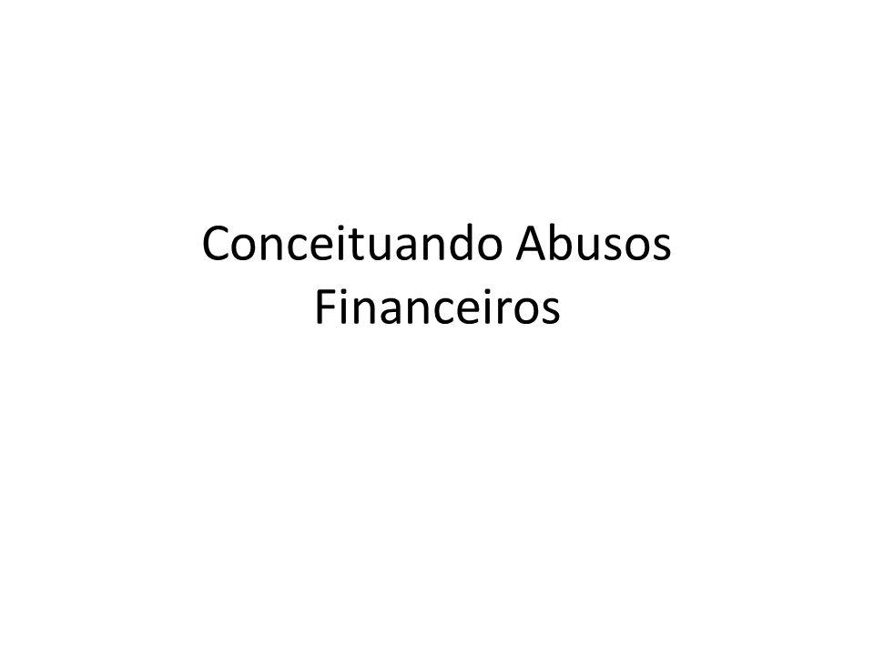 Conceituando Abusos Financeiros