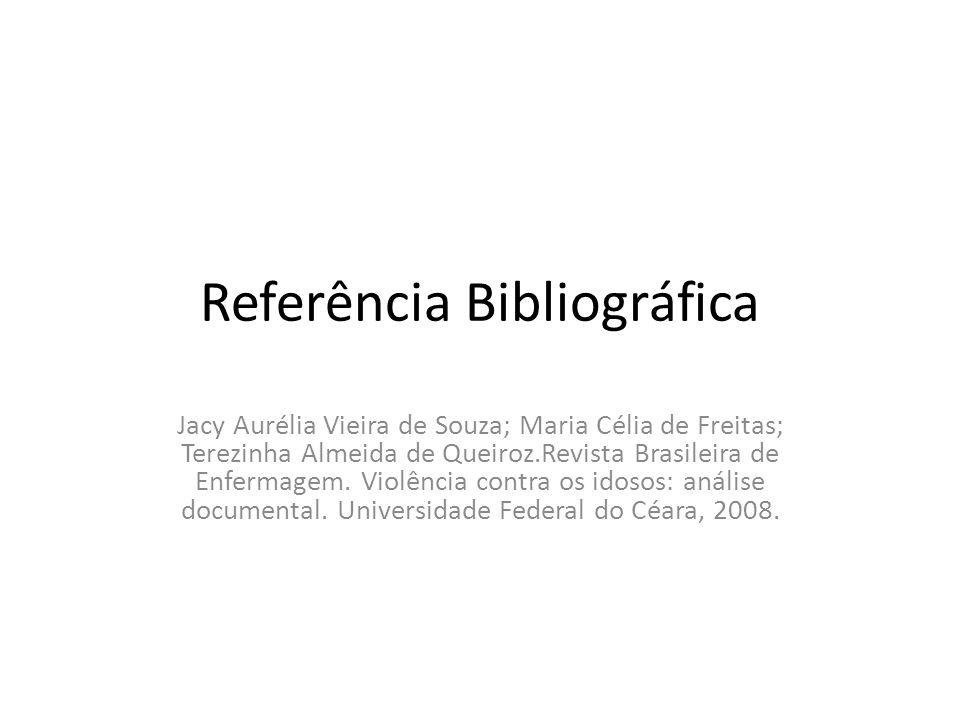 Referência Bibliográfica Jacy Aurélia Vieira de Souza; Maria Célia de Freitas; Terezinha Almeida de Queiroz.Revista Brasileira de Enfermagem.