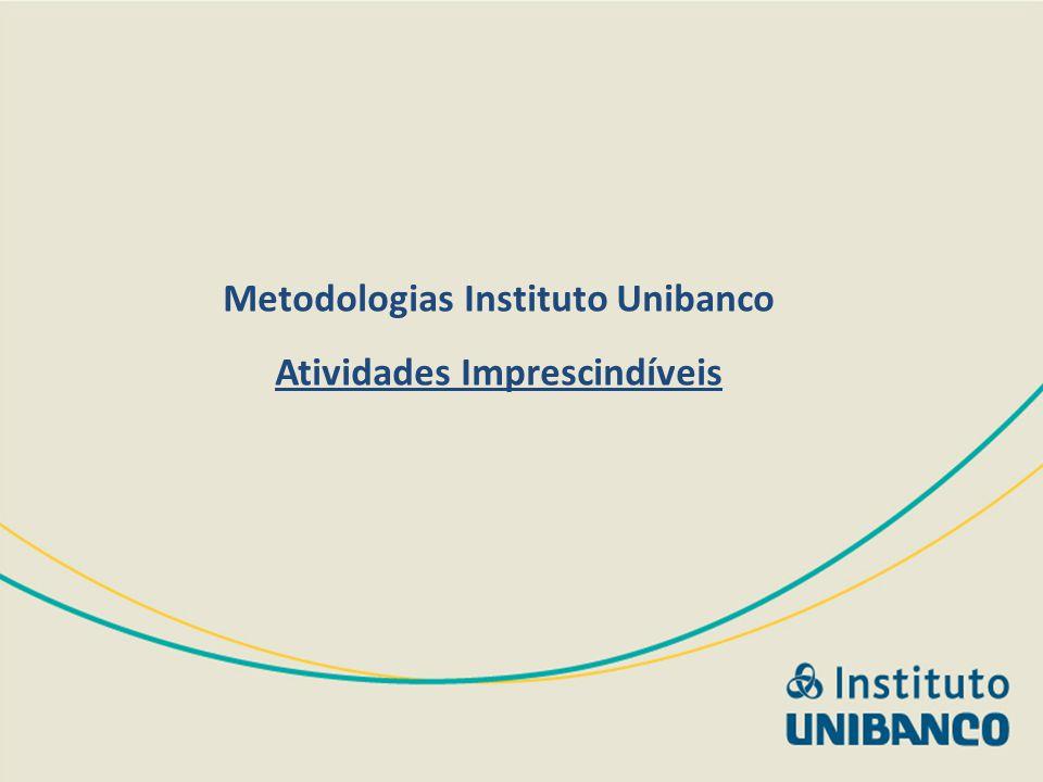 Metodologias Instituto Unibanco Atividades Imprescindíveis