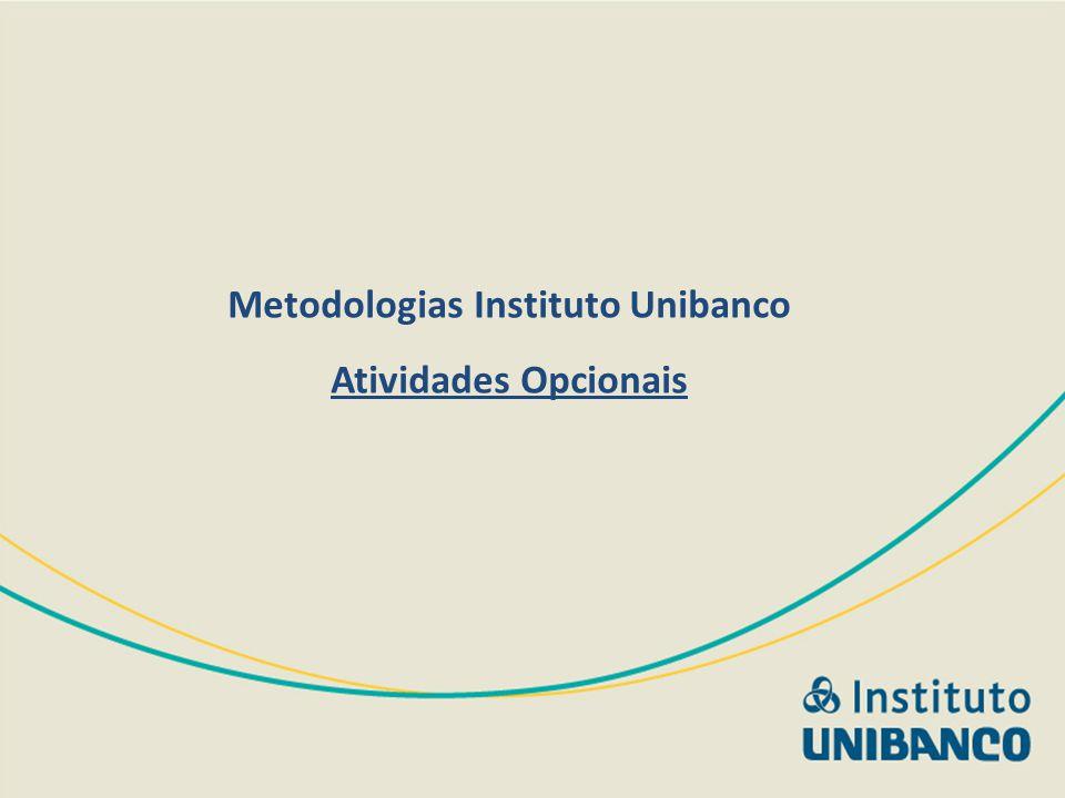Metodologias Instituto Unibanco Atividades Opcionais