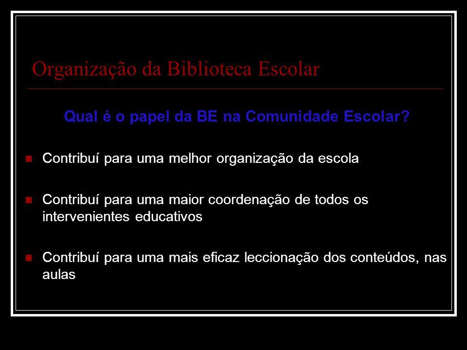 Organização da Biblioteca Escolar Qual é o papel da BE na Comunidade Escolar.