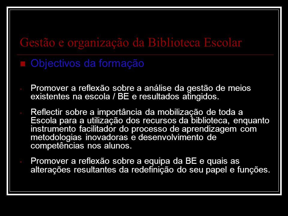 Organização da Biblioteca Escolar Como articular as linhas de actuação da BE com o novo paradigma da Sociedade de Informação.