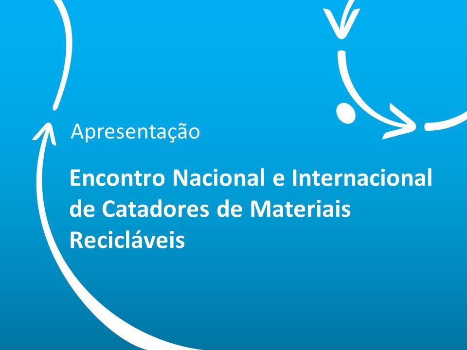 aos Catadores ligados às bases do MNCR de todo o Brasil; aos Catadores ligados aos movimentos da América Latina e do Caribe; aos Catadores das bases independentes; aos Catadores autônomos que buscam se articular de forma solidária.