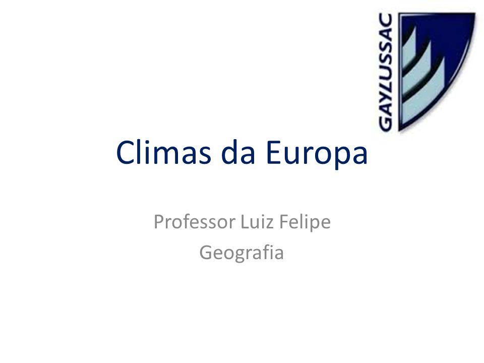 Climas da Europa Professor Luiz Felipe Geografia