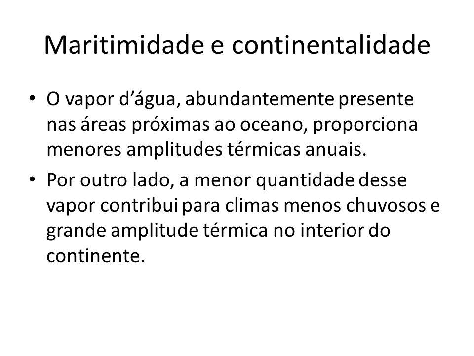 Maritimidade e continentalidade O vapor d'água, abundantemente presente nas áreas próximas ao oceano, proporciona menores amplitudes térmicas anuais.