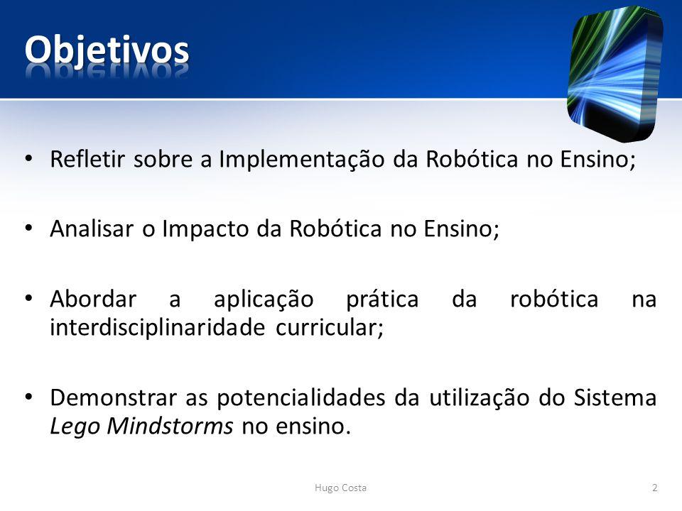 Refletir sobre a Implementação da Robótica no Ensino; Analisar o Impacto da Robótica no Ensino; Abordar a aplicação prática da robótica na interdisciplinaridade curricular; Demonstrar as potencialidades da utilização do Sistema Lego Mindstorms no ensino.
