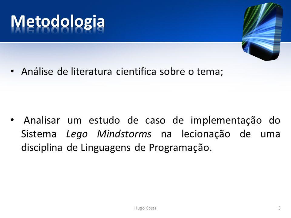 Análise de literatura cientifica sobre o tema; Analisar um estudo de caso de implementação do Sistema Lego Mindstorms na lecionação de uma disciplina de Linguagens de Programação.