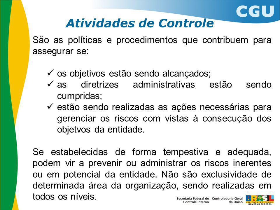 São as políticas e procedimentos que contribuem para assegurar se: os objetivos estão sendo alcançados; as diretrizes administrativas estão sendo cump