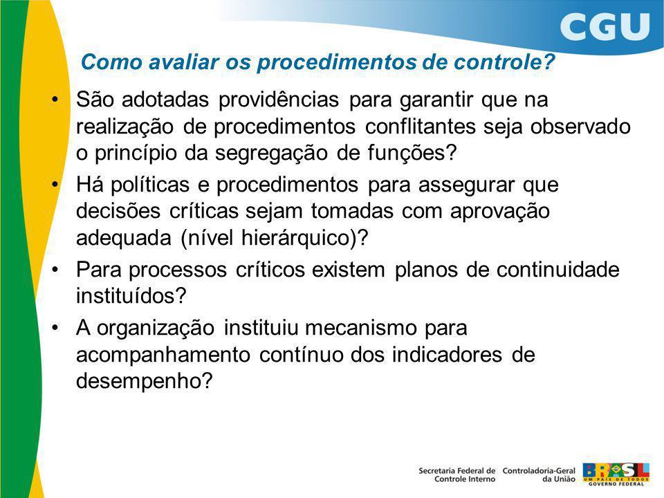 Como avaliar os procedimentos de controle? São adotadas providências para garantir que na realização de procedimentos conflitantes seja observado o pr