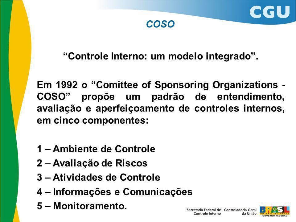 """""""Controle Interno: um modelo integrado"""". Em 1992 o """"Comittee of Sponsoring Organizations - COSO"""" propõe um padrão de entendimento, avaliação e aperfei"""