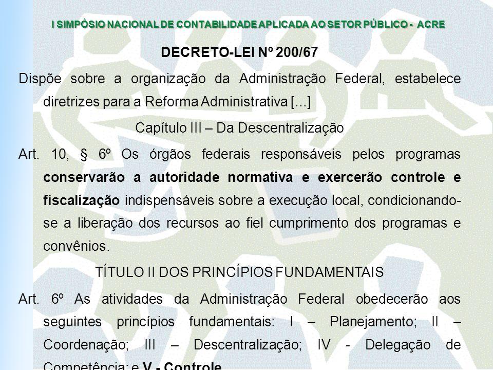 I SIMPÓSIO NACIONAL DE CONTABILIDADE APLICADA AO SETOR PÚBLICO - ACRE Qual o papel do Controle Interno na implantação da Casp.