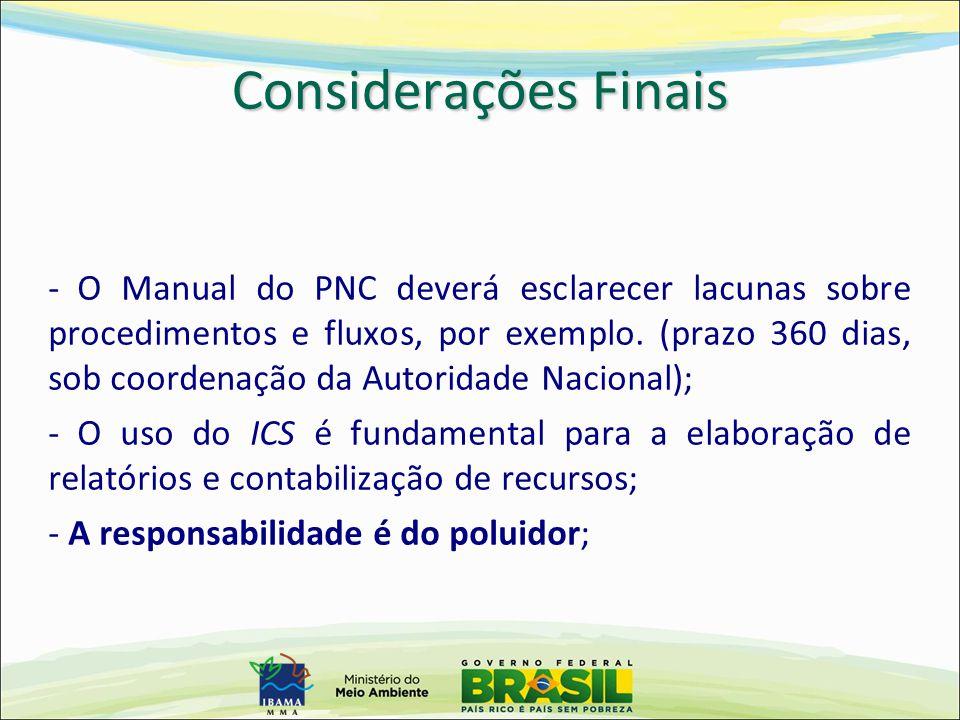 - O Manual do PNC deverá esclarecer lacunas sobre procedimentos e fluxos, por exemplo. (prazo 360 dias, sob coordenação da Autoridade Nacional); - O u